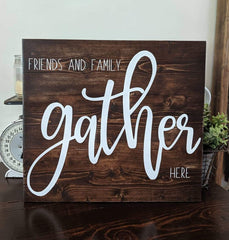 Friends and family gather here solid wood sign