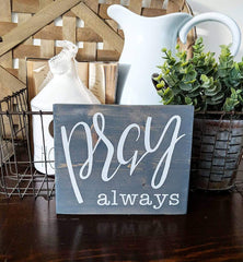 Pray Always Small Wood Sign