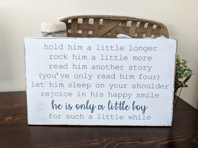 Hold Him A Little Longer Boy Nursery Sign
