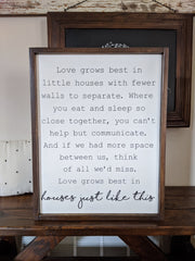 Love Grows Best In Little Houses Large Wood Sign