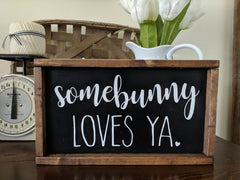 Some Bunny Loves Ya Spring Easter Sign