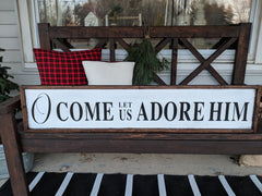 O Come Let Us Adore Him Christmas Wood Sign
