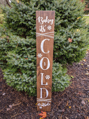 Baby It's Cold Outside Porch Sign
