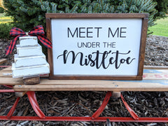 Meet me under the Mistletoe Holiday Sign