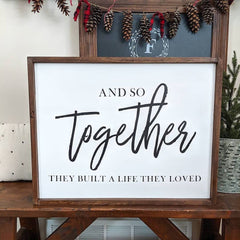 And So Together They Built Sign