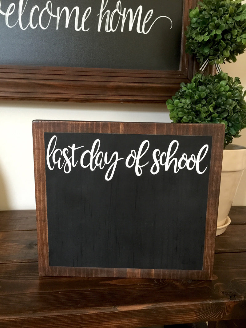 First & Last Day Of School Chalkboard Sign