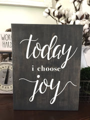 Today I Choose Joy Hand Painted Sign
