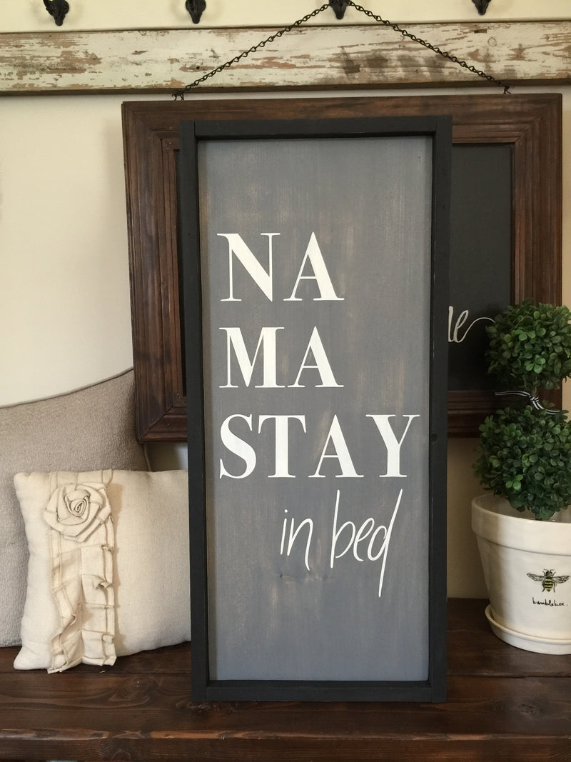 Namastay in Bed Bedroom Sign