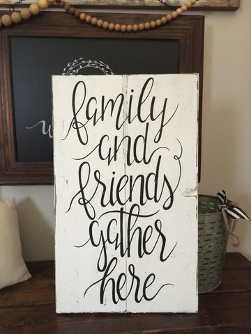 Family and Friends Gather Here Sign