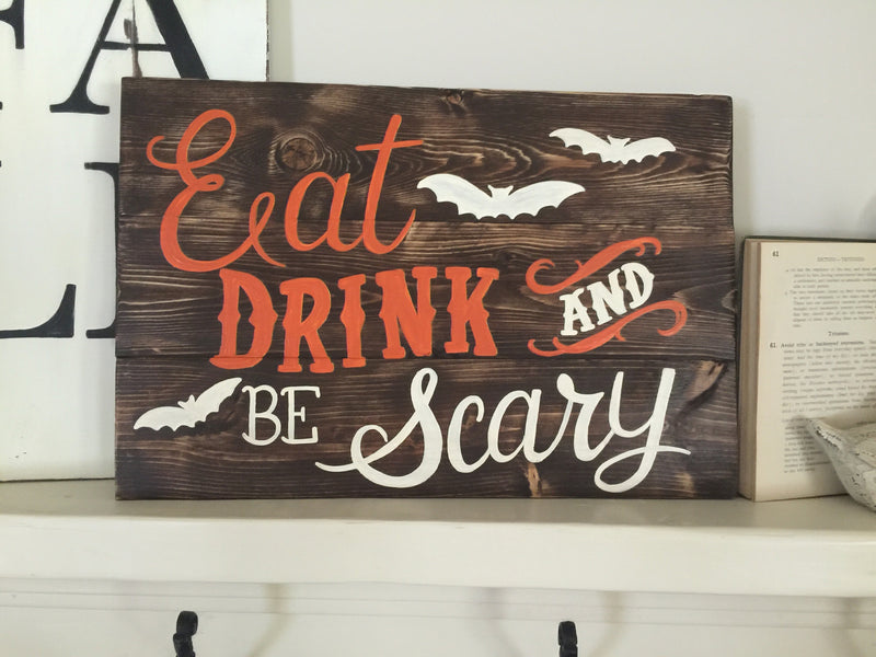 Halloween Eat, Drink & Be Scary Plank Sign