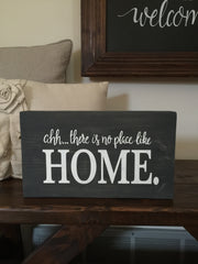 Ahh...There is no place like Home Wood Standing Sign