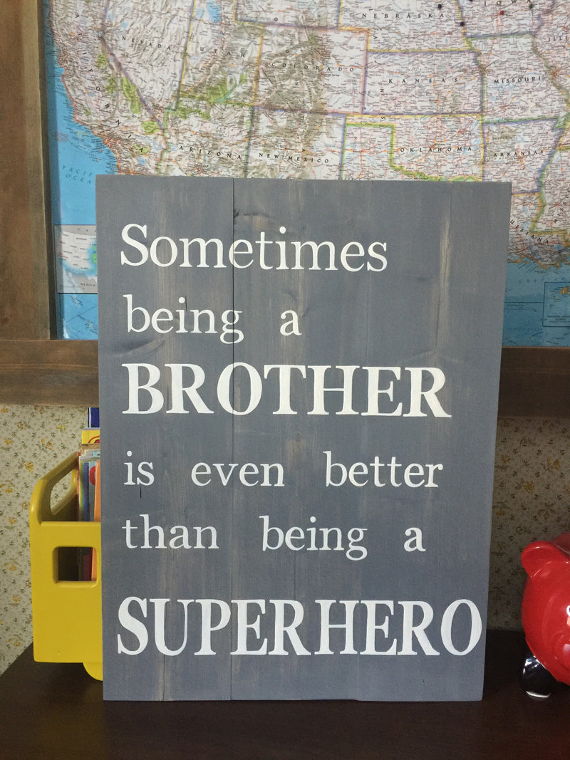 Sometimes being a BROTHER is even better than being a SUPERHERO