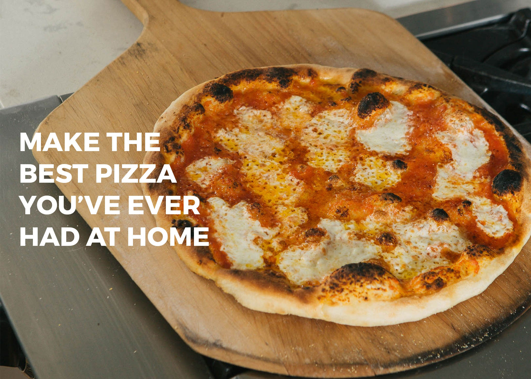 Make the best pizza you've ever made at home