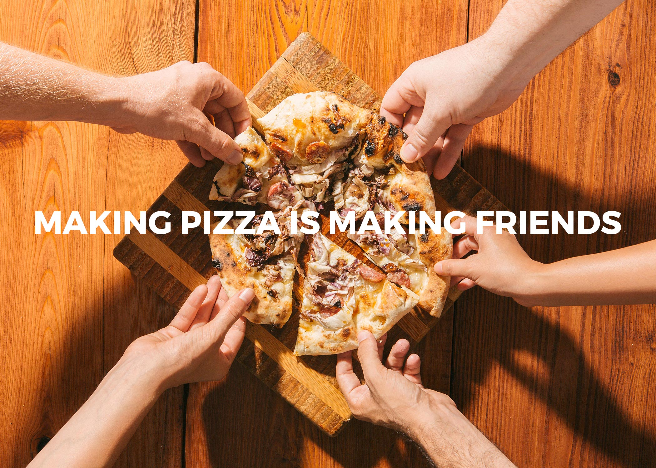 Making pizza is making friends