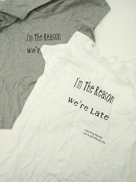 Adults- The Reason We're Late Shirt (Unisex)