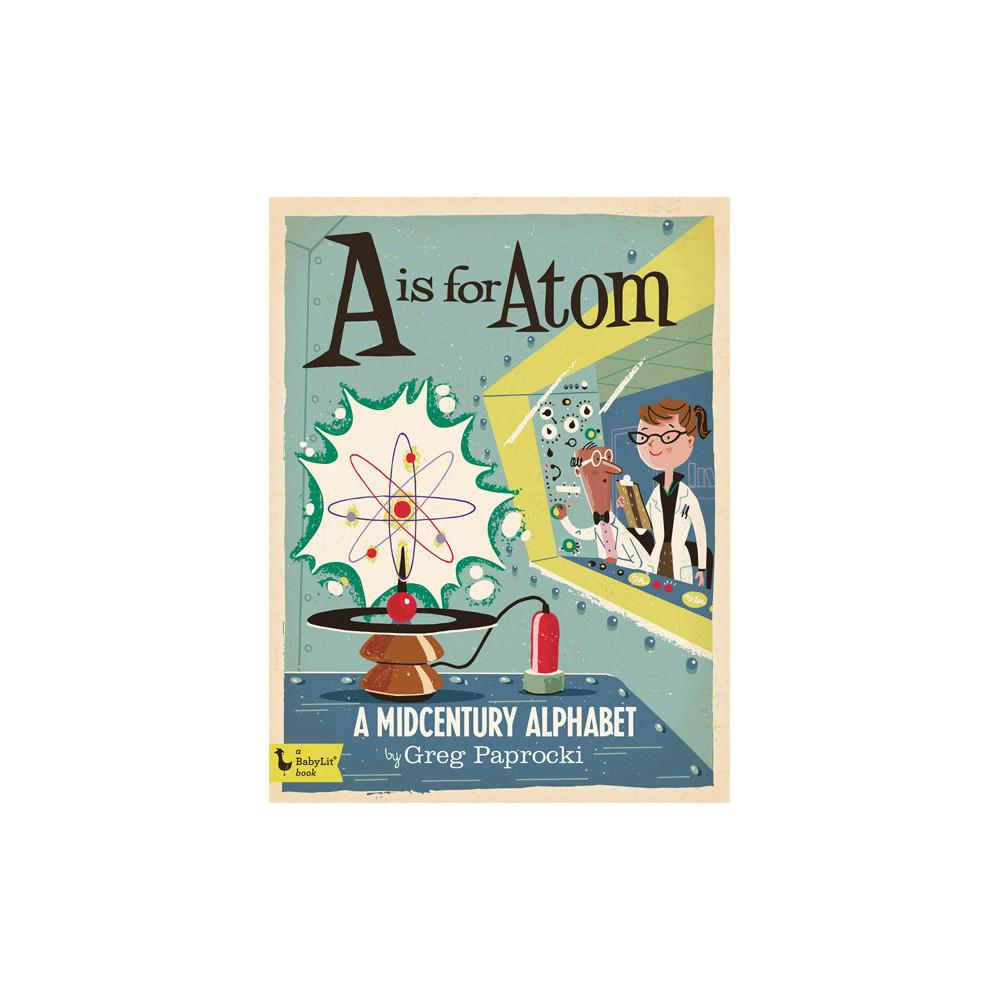 A Is For Atom Alphabet Board Book Little Earth Nest Books at Little Earth Nest Eco Shop