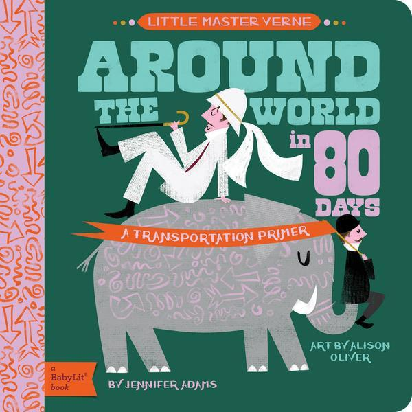 Around The World in 80 Days Baby Board Book Babylit Books at Little Earth Nest Eco Shop