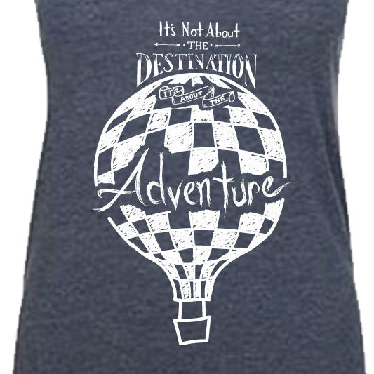 """IT'S NOT ABOUT THE DESTINATION, IT'S ABOUT THE ADVENTURE"" lightweight tank/indigo"