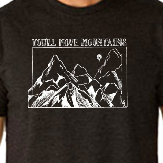 """YOU'LL MOVE MOUNTAINS"" crew/charcoal"