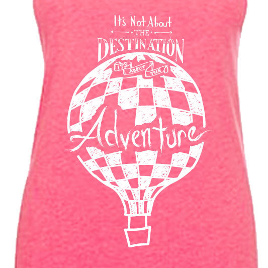 """IT'S NOT ABOUT THE DESTINATION, IT'S ABOUT THE ADVENTURE"" lightweight tank/vintage light pink"