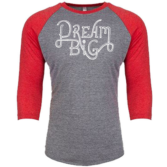 """DREAM BIG"" unisex red 3/4 sleeves/gray body"