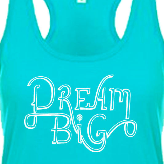 """DREAM BIG"" tank/tahiti blue"