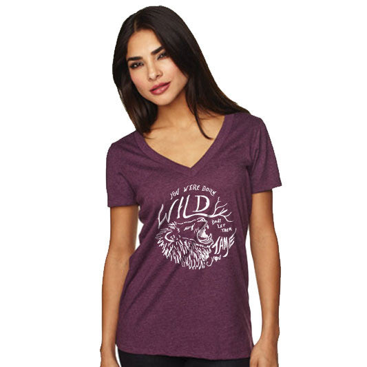 """YOU WERE BORN WILD, DON'T LET THEM TAME YOU"" vneck/plum"