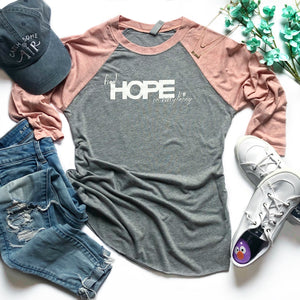 FIND HOPE in EVERYTHING | unisex 3/4 sleeve baseball tee | pink/gray