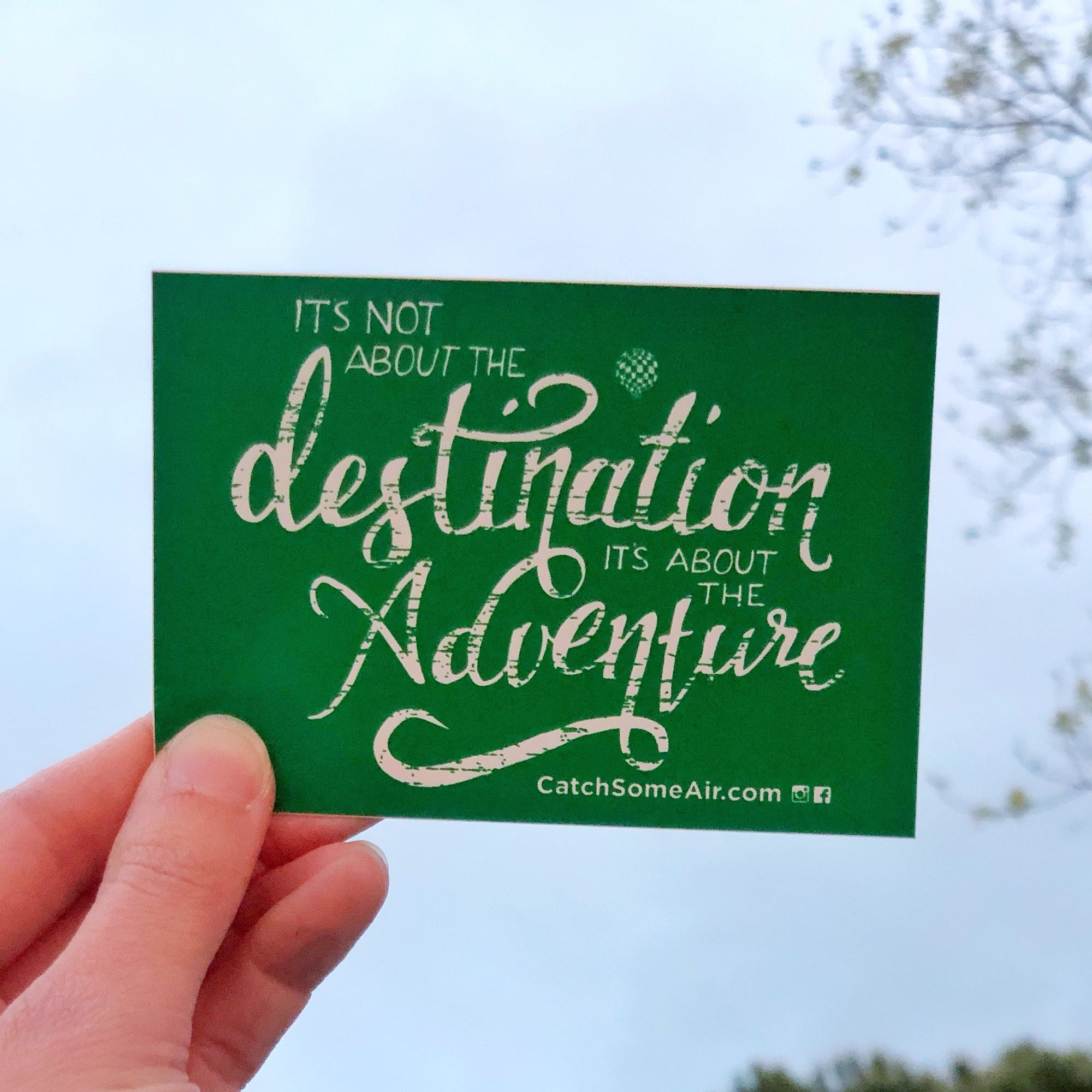 It's Not About The DESTINATION It's About The ADVENTURE | sticker
