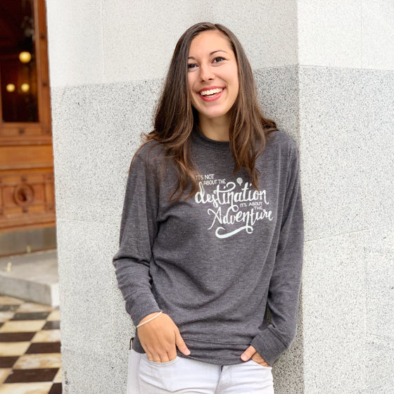 """IT'S NOT ABOUT THE DESTINATION, IT'S ABOUT THE ADVENTURE"" quote - sweater/gray"