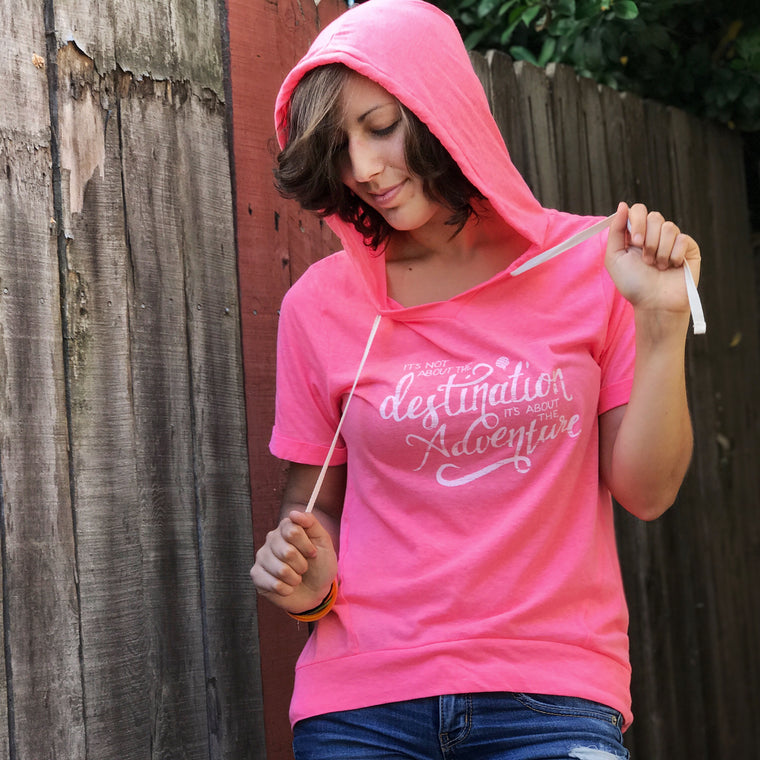 """IT'S NOT ABOUT THE DESTINATION, IT'S ABOUT THE ADVENTURE"" quote - hoodie tee/neon pink"