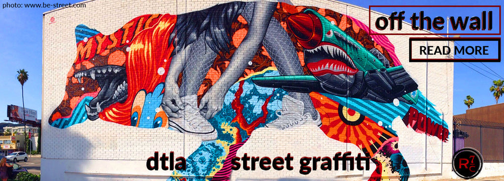 DTLA Street Graffiti Is Off The Wall