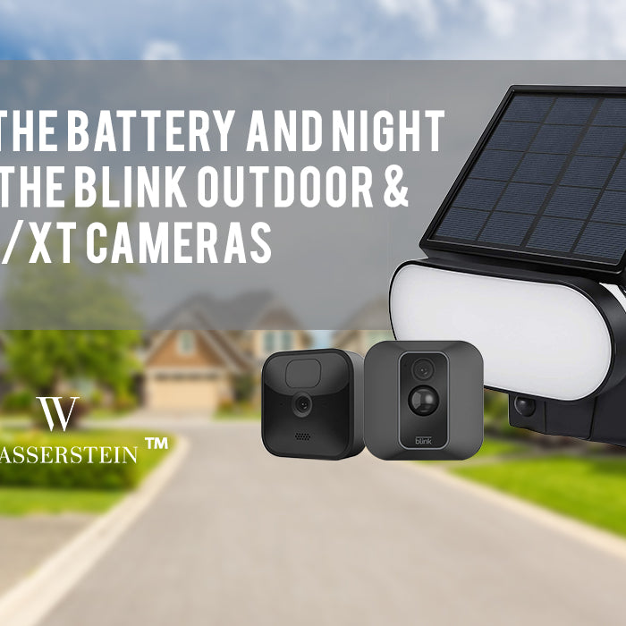Enhance the battery and the night vision of the Blink Outdoor & Blink XT2/XT Cameras