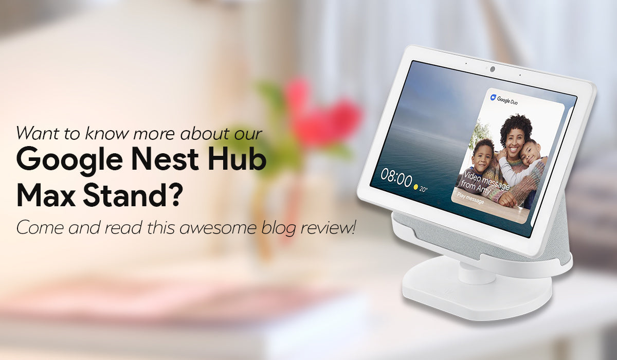 9to5Google's Review on Our Adjustable Stand for the Google Nest Hub Max