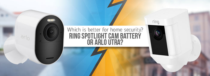 Ring Spotlight vs Arlo Ultra | Wasserstein