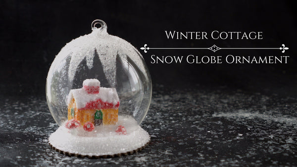 Winter Cottage Snow Globe Ornament - Sweet Christmas Craft