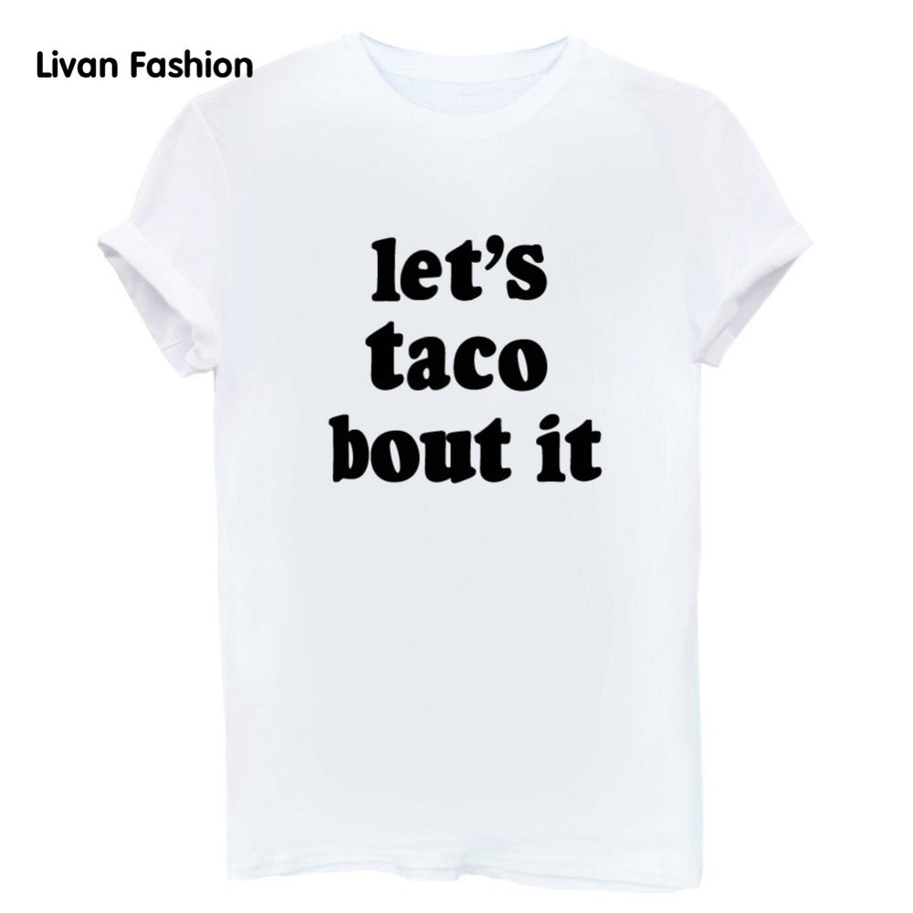 Let's Taco Bout It Famous Tee - Black, White or Gray