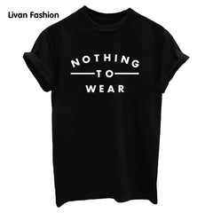 NOTHING TO WEAR Graphic Womans T Shirt - Black, White or Gray Nothing to Wear Shirt