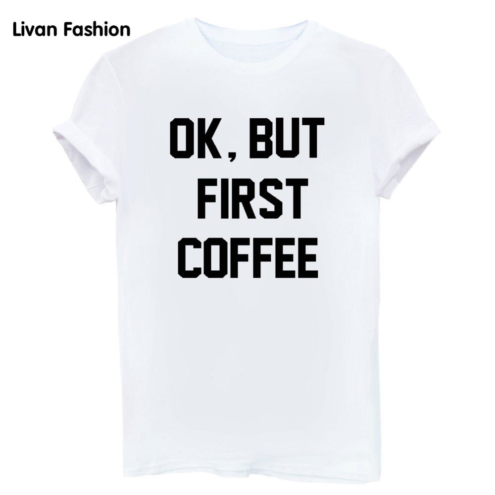 OK, but first COFFEE Famous Tee - White
