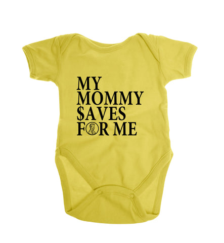 (Onesie) My Mommy Saves For Me (Yellow)