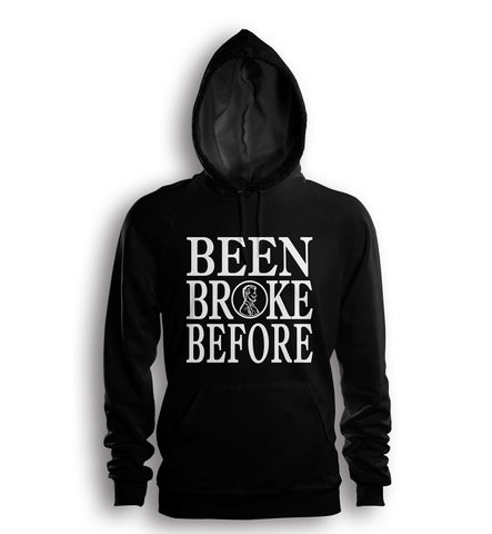 Been Broke Before Hoodie (Black)