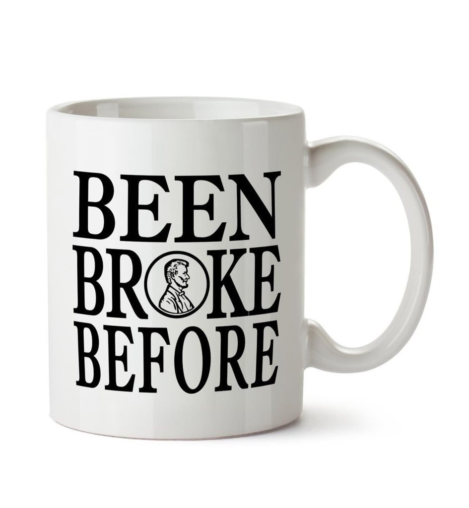 Been Broke Before Coffee Mug