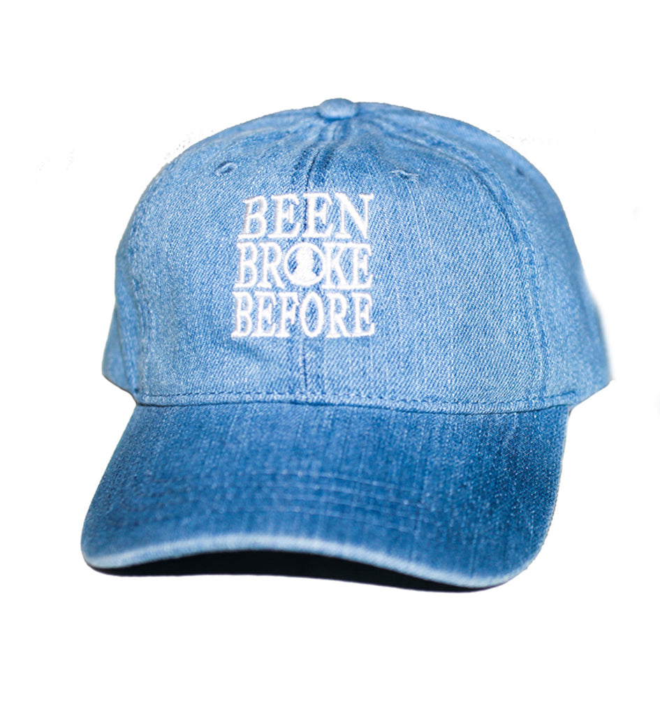 Been Broke Before Dad Hat (Blue Jean)