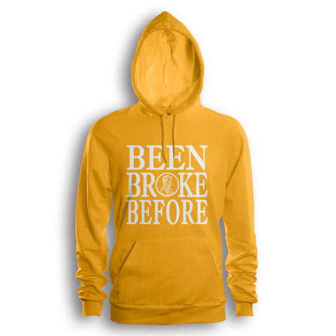 Been Broke Before Hoodie (Gold)