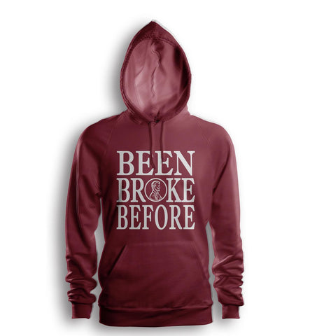 Been Broke Before Hoodie (Maroon)