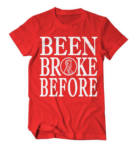 Been Broke Before Shirt (Red/White)