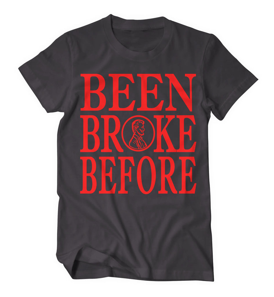 Been Broke Before Shirt (Black and Red)
