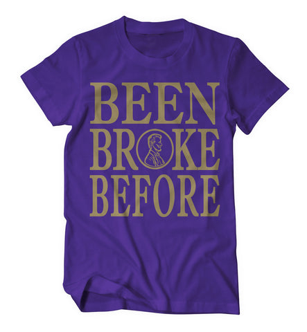 Been Broke Before Shirt (Purple/Old Gold)