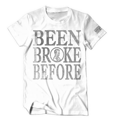 Limited Edition Been Broke Before Shirt (White/Silver Foil)