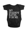 (Onesie) My Daddy Saves For Me (Black)